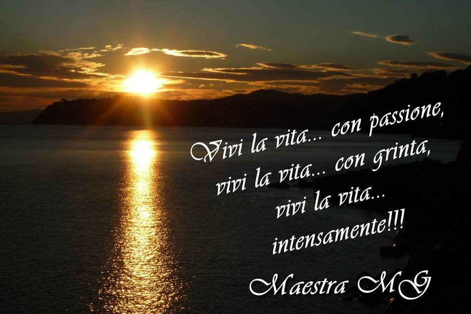Vivi la vita…
